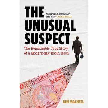 Machell, Ben The Unusual Suspect