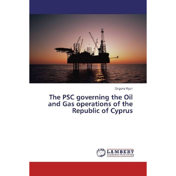 Kypri, Grigoria The PSC governing the Oil and Gas operations of the Republic of Cyprus