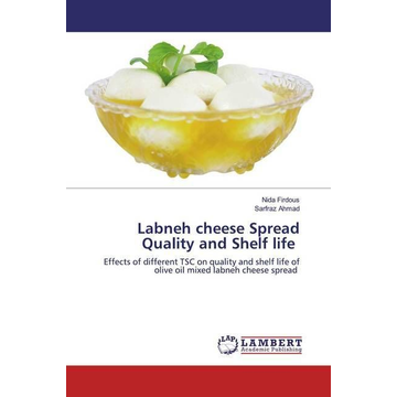 Firdous, Nida Labneh cheese Spread Quality and Shelf life - Effects of different TSC on quality and shelf life of olive oil mixed labneh cheese spread