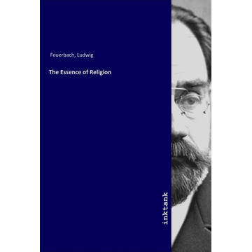 Feuerbach, Ludwig The Essence of Religion