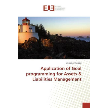 Hussain, Mohamed Application of Goal programming for Assets & Liabilities Management
