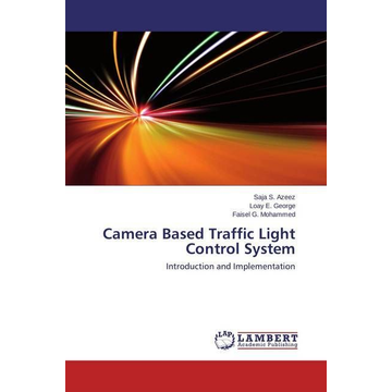 Azeez, Saja S. Camera Based Traffic Light Control System - Introduction and Implementation