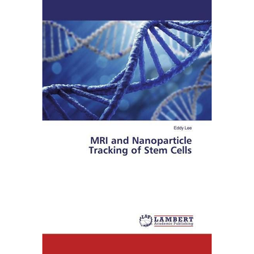 Lee, Eddy MRI and Nanoparticle Tracking of Stem Cells