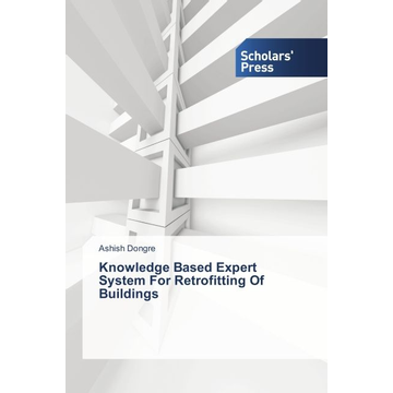 Dongre, Ashish Knowledge Based Expert System For Retrofitting Of Buildings