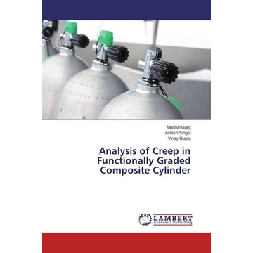 Garg, Manish Analysis of Creep in Functionally Graded Composite Cylinder