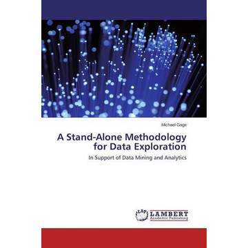 Gage, Michael A Stand-Alone Methodology for Data Exploration - In Support of Data Mining and Analytics