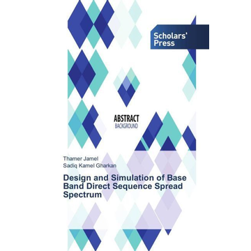 Jamel, Thamer Design and Simulation of Base Band Direct Sequence Spread Spectrum