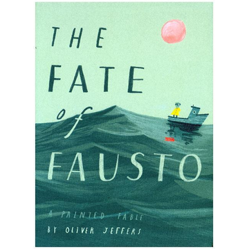 Jeffers, Oliver The Fate of Fausto