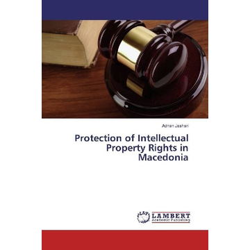 Jashari, Adnan Protection of Intellectual Property Rights in Macedonia