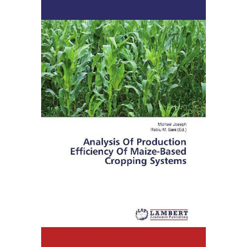Joseph, Michael Analysis Of Production Efficiency Of Maize-Based Cropping Systems