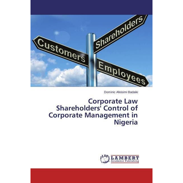 Badaiki, Dominic Afeisimi Corporate Law Shareholders' Control of Corporate Management in Nigeria
