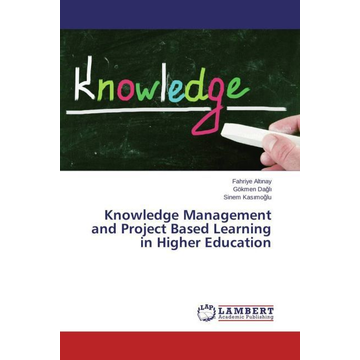 Altinay, Fahriye Knowledge Management and Project Based Learning in Higher Education