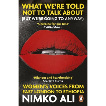 Ali, Nimko What We're Told Not to Talk About (But We're Going to Anyway)