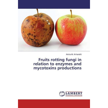 Al-harethi, Amira Ali Fruits rotting fungi in relation to enzymes and mycotoxins productions