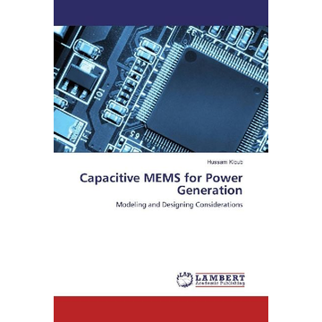 Kloub, Hussam Capacitive MEMS for Power Generation - Modeling and Designing Considerations