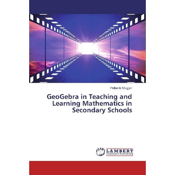 Kllogjeri, Pellumb GeoGebra in Teaching and Learning Mathematics in Secondary Schools