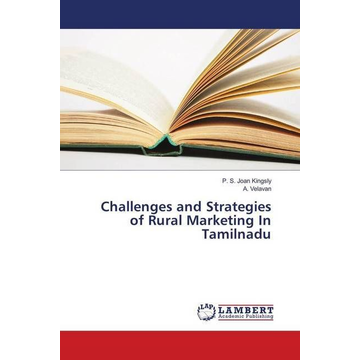 Kingsly, P. S. Joan Challenges and Strategies of Rural Marketing In Tamilnadu