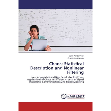 Kontorovich, Valeri Chaos: Statistical Description and Nonlinear Filtering - New Approaches and New Results for Real Time Applications of Chaos in Different Aspects of Signal Processing, Communications and Signal Modeling