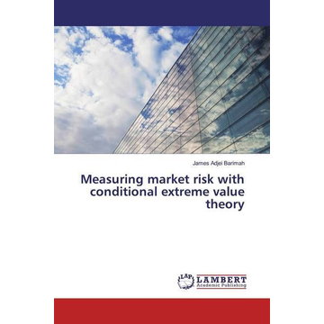 Adjei Barimah, James Measuring market risk with conditional extreme value theory