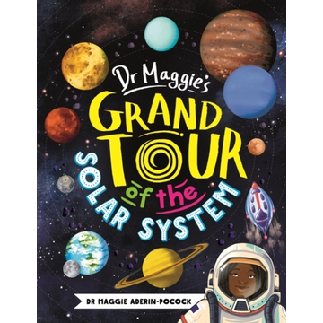 Aderin-Pocock, Maggie Dr Maggie's Grand Tour of the Solar System