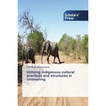 Bhusumane, Dan-Bush Utilizing indigenous cultural practices and structures in counseling