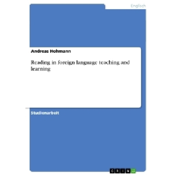 Hohmann, Andreas Reading in foreign language teaching and learning