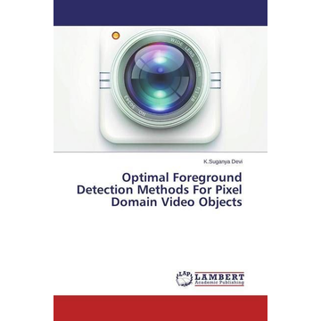 Devi, K.Suganya Optimal Foreground Detection Methods For Pixel Domain Video Objects
