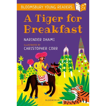 Dhami, Narinder ISBN A Tiger for Breakfast: A Bloomsbury Young Reader