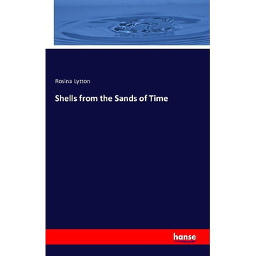 Lytton, Rosina Shells from the Sands of Time