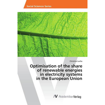 Lucha, Christine Optimisation of the share of renewable energies in electricity systems in the European Union