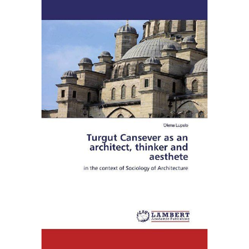 Lupalo, Olena Turgut Cansever as an architect, thinker and aesthete - in the context of Sociology of Architecture