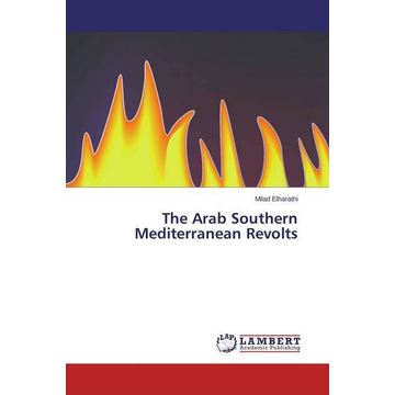 Elharathi, Milad The Arab Southern Mediterranean Revolts