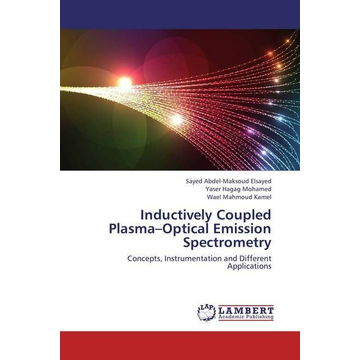 Elsayed, Sayed Abdel-Maksoud Inductively Coupled Plasma-Optical Emission Spectrometry - Concepts, Instrumentation and Different Applications