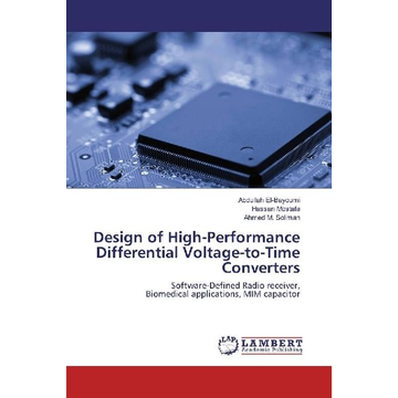 El-Bayoumi, Abdullah Design of High-Performance Differential Voltage-to-Time Converters - Software-Defined Radio receiver, Biomedical applications, MIM capacitor