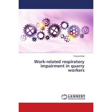 Erah, Francis Work-related respiratory impairment in quarry workers
