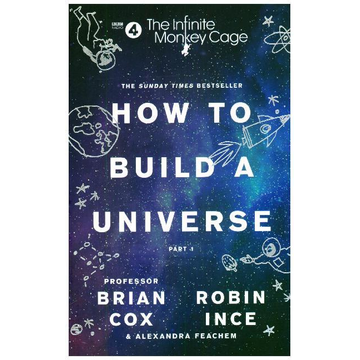 Cox, Prof. Brian The Infinite Monkey Cage - How to Build a Universe