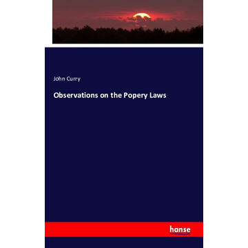 Curry, John Observations on the Popery Laws