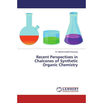Khanusiya, Mahammadali Recent Perspectives in Chalcones of Synthetic Organic Chemistry