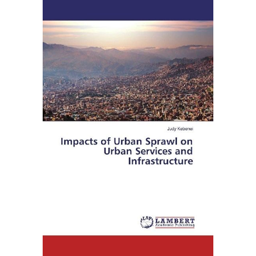 Kebenei, Judy Impacts of Urban Sprawl on Urban Services and Infrastructure