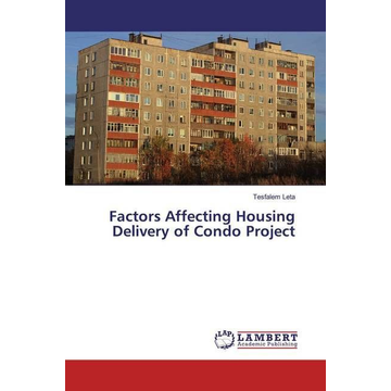 Leta, Tesfalem Factors Affecting Housing Delivery of Condo Project