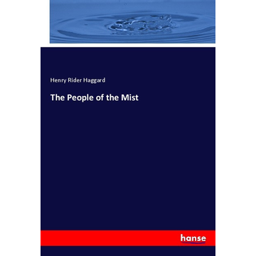 Haggard, Henry Rider The People of the Mist