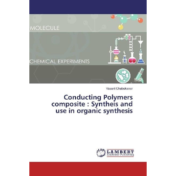 Chabukswar, Vasant Conducting Polymers composite : Syntheis and use in organic synthesis