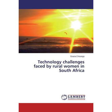 Chisango, Grasia Technology challenges faced by rural women in South Africa