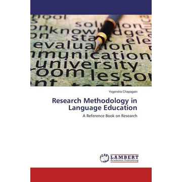 Chapagain, Yogendra Research Methodology in Language Education - A Reference Book on Research