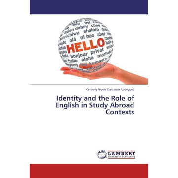 Carcamo Rodriguez, Kimberly Nicole Identity and the Role of English in Study Abroad Contexts