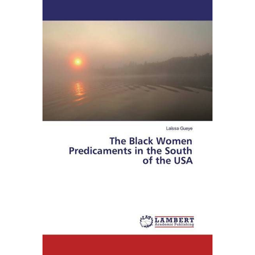 Gueye, Laïssa The Black Women Predicaments in the South of the USA