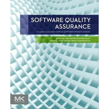 Morgan Kaufmann Software Quality Assurance - In Large Scale and Complex Software-intensive Systems
