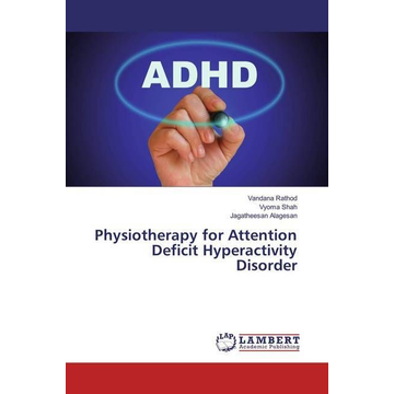 Rathod, Vandana Physiotherapy for Attention Deficit Hyperactivity Disorder
