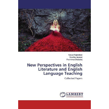 Rajendran, Kavya New Perspectives in English Literature and English Language Teaching - Collected Papers