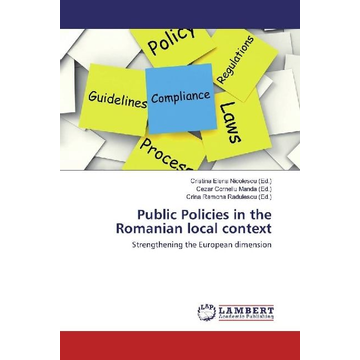 LAP Lambert Academic Publishing Public Policies in the Romanian local context - Strengthening the European dimension